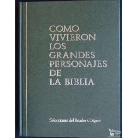 COMO VIVIERON LOS GRANDES PERSONAJES DE LA BIBLIA