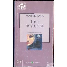 TREN NOCTURNO. MARTIN AMIS