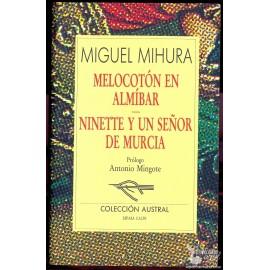 MELOCOTON EN ALMIBAR. NINETTE Y UN SEÑOR DE MURCIA. MIHURA, Miguel.