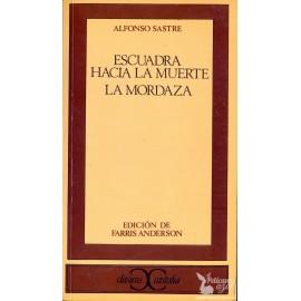 ESCUADRA HACIA LA MUERTE  y  LA MORDAZA. SASTRE,  Alfonso
