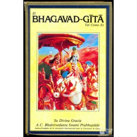 EL BHAGAVAD-GITA Tal Como Es. (Ed. Completa, corregida y aumentada). A.C. Bhaktivedanta Swami Prabhupada