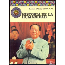 HISTORIA DE LA HUMANIDAD. BALLESTER ESCALAS, Rafael.