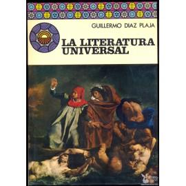 LA LITERATURA UNIVERSAL. DIAZ PLAJA, Guillermo.