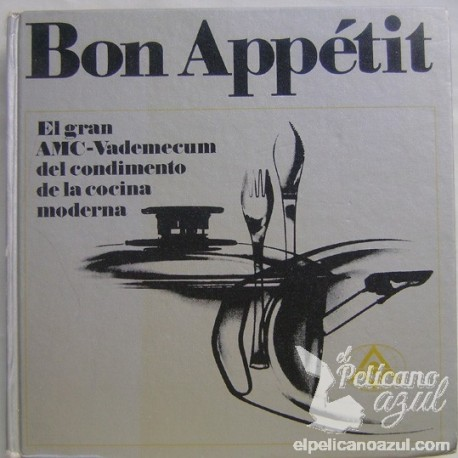 BON APPETIT. EL GRAN AMC-VADEMECUM DEL CONDIMENTO DE LA COCINA MODERNA .