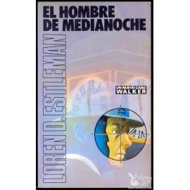 EL HOMBRE DE MEDIA NOCHE. Un nuevo caso Walker.  ESTLEMAN, Loren D.