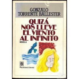 QUIZÁ NOS LLEVE EL VIENTO AL INFINITO. TORRENTE BALLESTER, Gonzalo