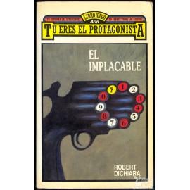 EL IMPLACABLE. Libro juego Arín. Tu eres el protagonista 2. DICHIARA, Robert