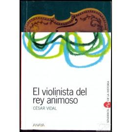 EL VIOLINISTA DEL REY ANIMOSO. VIDAL, Cesar.