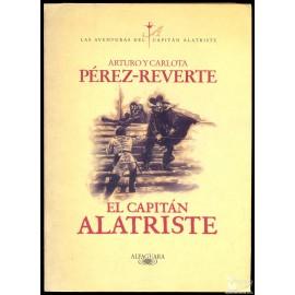 EL CAPITÁN ALATRISTE. PÉREZ REVERTE, Arturo y Carlota.