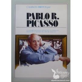 CAMINOS ABIERTOS POR PABLO PICASSO: Un nombre que figura destacado en todas las paginas de la historia del arte del siglo XX.
