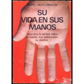 SU VIDA EN SUS MANOS: CÓMO INTERPRETAR LAS LÍNEAS Y CARACTERÍSTICAS DE SUS MANOS HUTCHINSON, Beryl
