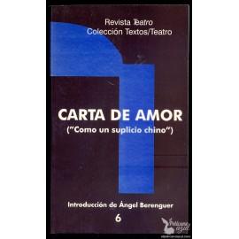 """CARTA  DE AMOR ( """"Como un suplicio chino""""). Monólogo para una actriz.  ARRABAL, Fernando."""