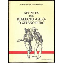 """APUNTES DEL DIALECTO """"CALÓ"""" O GITANO PURO.  BARSALY DÁVILA yBLAS PÉREZ."""