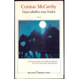UNOS CABALLOS MUY LINDOS.  MCCARTHY, Cormac.