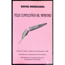 FELÍZ CUMPLEAÑOS SR. MINISTRO.  MENDIZABAL, Rafael