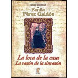 LA LOCA DE LA CASA. LA RAZÓN DE LA SINRAZÓN  PÉREZ GALDÓS, Benito