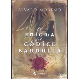 EL ENIGMA DEL CÓDICE BARDULIA.  MORENO ANCILLO, Álvaro