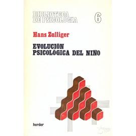 EVOLUCIÓN PSICOLÓGICA DEL NIÑO. ZULLIGER, Hans