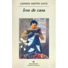 IRSE DE CASA.  MARTÍN GAITE, Carmen.
