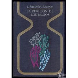 LA REBELIÓN DE LOS BRUJOS.  PAUWELS, L. BERGIER, J.
