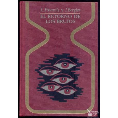 EL RETORNO DE LOS BRUJOS.  PAUWELS, L.  BERGIER,  J.