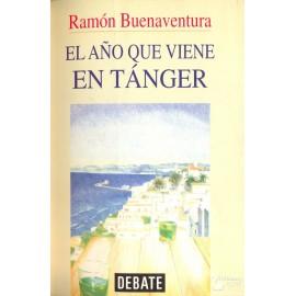 EL AÑO QUE VIENE EN TÁNGER  BUENAVENTURA, Ramón.