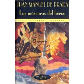 LAS MÁSCARAS DEL HÉROE. PRADA, Juan Manuel de