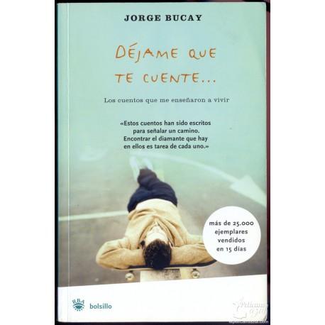 DÉJAME QUE TE CUENTE…  BUCAY, Jorge