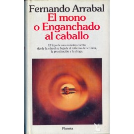 EL MONO O ENGANCHADO AL CABALLO.  ARRABAL, Fernando