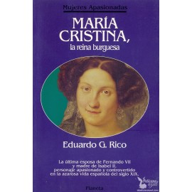 MARIA CRISTINA, LA REINA BURGUESA.  RICO, Eduardo G.