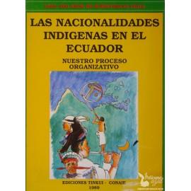 LAS NACIONALIDADES INDÍGENAS EN EL ECUADOR . NUESTRO PROCESO ORGANIZATIVO.