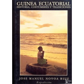 GUINEA ECUATORIAL: HISTORIA, COSTUMBRES Y TRADICIONES